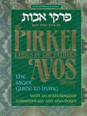 Pirkei Avos Treasury: The Sages Guide to Living with an Anthologized Commentary & Anecdotes