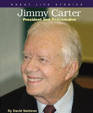 Jimmy Carter: President and Peacemaker