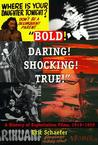 Bold!  Daring!  Shocking!  True! by Eric Schaefer