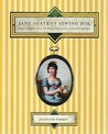 Jane Austen's Sewing Box: Craft Projects & Stories from Jane Austen's Novels