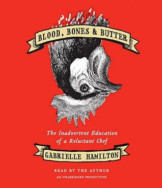 blood-bones-butter-the-inadvertent-education-of-a-reluctant-chef