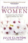 Extraordinary Women: Discovering the Dream God Created for You