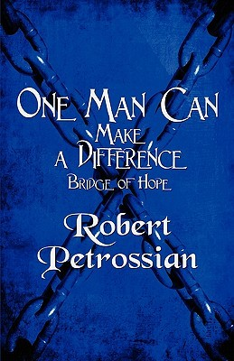 One Man Can Make a Difference: Bridge of Hope