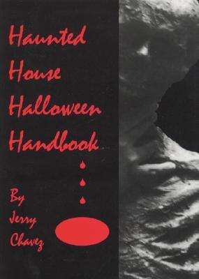 Haunted House Halloween Handbook by Jerry Chavez