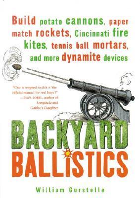 Backyard Ballistics by William Gurstelle