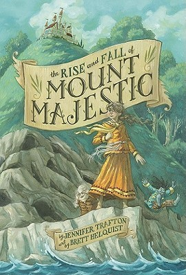 The Rise and Fall of Mount Majestic by Jennifer Trafton