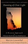 Dawning of Clear Light: A Western Approach to Tibetan Dark Retreat Meditation