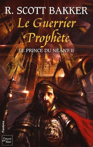 Le guerrier prophète (Le prince du néant, #2)