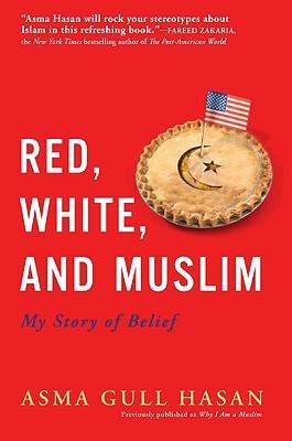 Red, White, and Muslim by Asma Gull Hasan