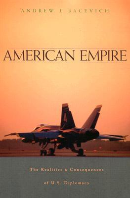 American Empire: The Realities and Consequences of...