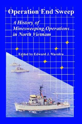 Operation End Sweep: A History of Minesweeping Operations in North Vietnam