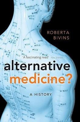 Alternative Medicine? by Roberta Bivins