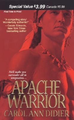 Apache Warrior by Carol Ann Didier