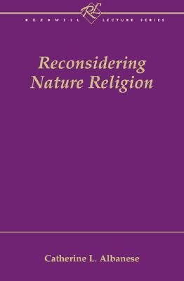 Reconsidering Nature Religion by Catherine L. Albanese