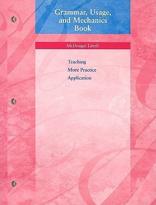 Grammar, Usage, and Mechanics Book: Teaching, More Practice, Application