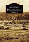 Vintage Birmingham Signs (Images of America: Alabama)