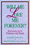 Will He Love Me Forever?: Sustaining Love Through the Years