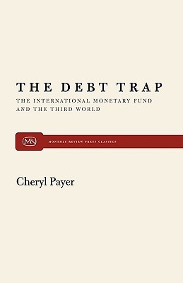 The Debt Trap Debt Trap: The IMF and the Third World the IMF and the Third World