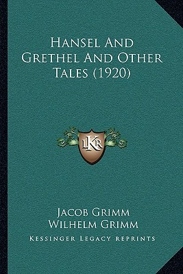 Hansel and Grethel and Other Tales (1920)
