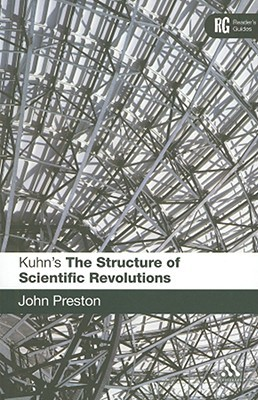 Kuhn's 'The Structure of Scientific Revolutions': A Reader's Guide