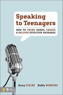 Speaking to Teenagers by Doug Fields