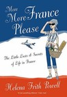 More, More France Please. Helena Frith Powell