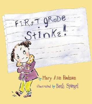 First Grade Stinks! by Mary Ann Rodman