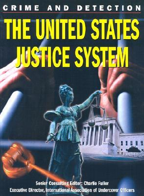 The United States Justice System