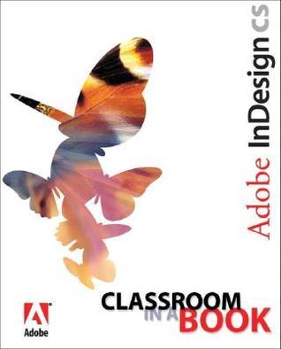 Adobe Indesign CS Classroom in a Book