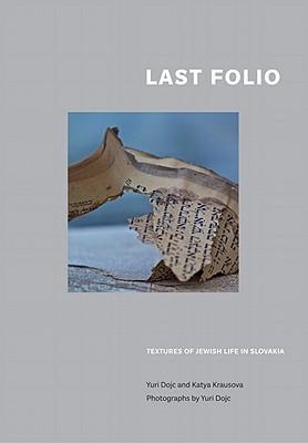 Last Folio: Textures of Jewish Life in Slovakia