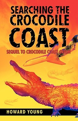 Searching the Crocodile Coast: Sequel to Crocodile Coast Crash