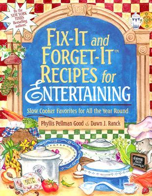 Fix-It and Forget-It Recipes for Entertaining by Phyllis Pellman Good