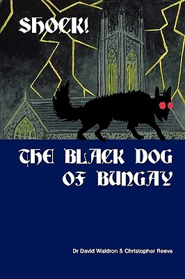 Shock! the Black Dog of Bungay by David Waldron