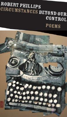 Circumstances Beyond Our Control: Poems
