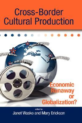 Cross-Border Cultural Production: Economic Runaway or Globalization?