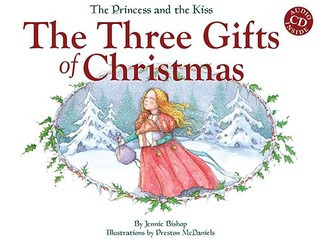 The Princess and the Kiss: The Three Gifts of Christmas