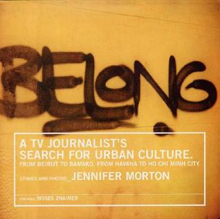 belong-a-tv-journalist-s-search-for-urban-culture-from-beirut-to-bamako-from-havana-to-ho-chi-minh-city