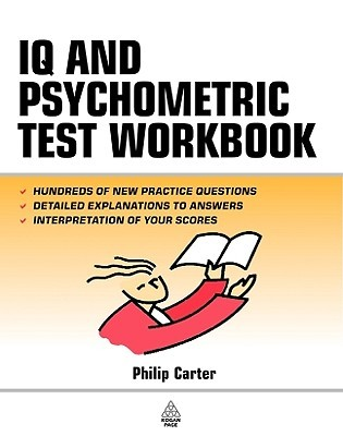 IQ and Psychometric Test Workbook by Philip J. Carter