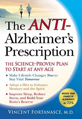 The Anti-Alzheimer's Prescription by Vincent Fortanasce