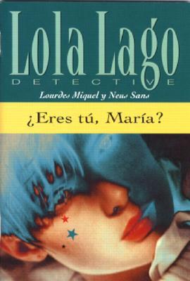 ¿Eres tú, María? by Lourdes Miquel