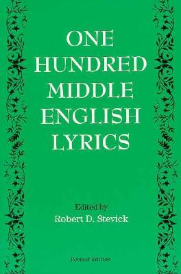 One Hundred Middle English Lyrics by Robert David Stevick