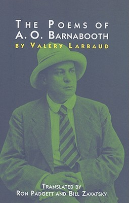 The Poems of A.O. Barnabooth by Valéry Larbaud