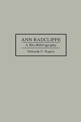 Ann Radcliffe: A Bio-Bibliography