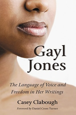 Gayl Jones: The Language of Voice and Freedom in Her Writings