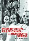 Prostitution, Trafficking, and Traumatic Stress