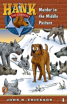 Murder in the Middle Pasture (Hank the Cowdog, #4)