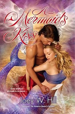 A Mermaid's Kiss by Joey W. Hill