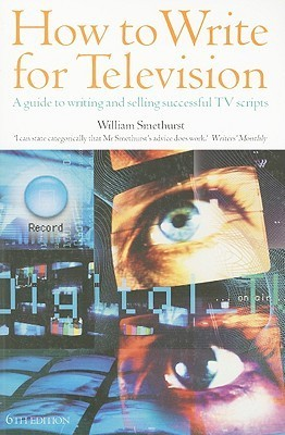 How To Write For Television: A Guide To Writing And Selling Successful Tv Scripts