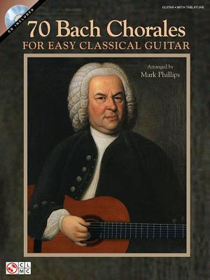 70 Bach Chorales for Easy Classical Guitar [With CD (Audio)]