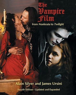 The Vampire Film: From Nosferatu To Twilight   4th Edition, Updated And Revised